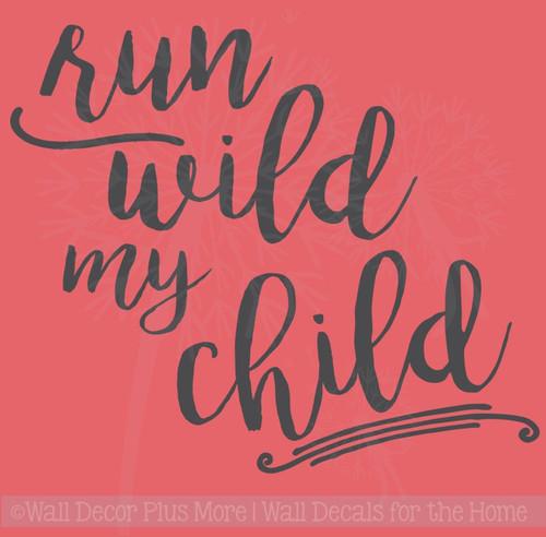Run Wild My Child Hand Drawn Lettering Nursery Wall Sticker Decals