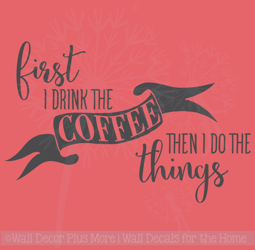 First I Drink Coffee Funny Kitchen Wall Stickers Decals Vinyl Lettering