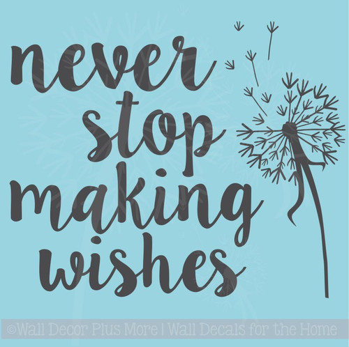 Never Stop Making Wishes Inspirational Wall Decals Vinyl Lettering Art