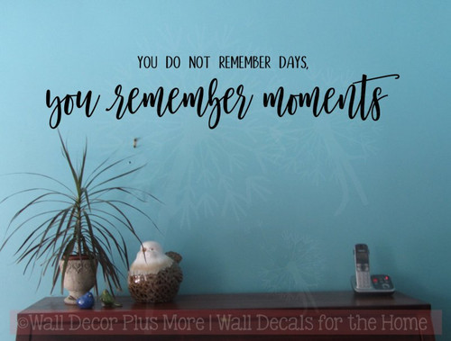 You Remember Moments Vinyl Letter Decals Family Wall Quotes for Decor-Black