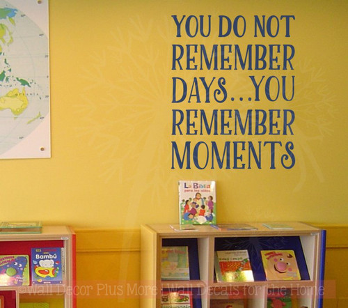 Do Not Remember Days, Moments Vinyl Letters Family Wall Decals Stickers-Deep Blue