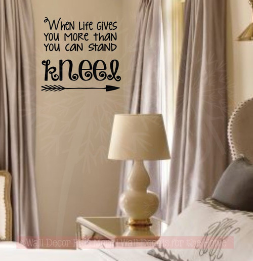 Life Gives You More, Kneel Religious Vinyl Lettering Home Wall Decals-Black
