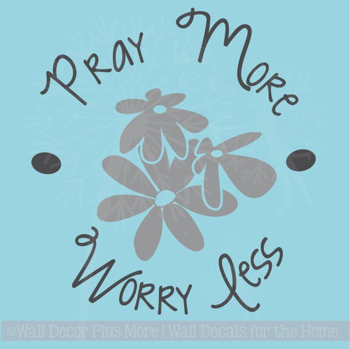 Pray More Worry Less with Flowers Wall Art Vinyl Letters Decals Décor