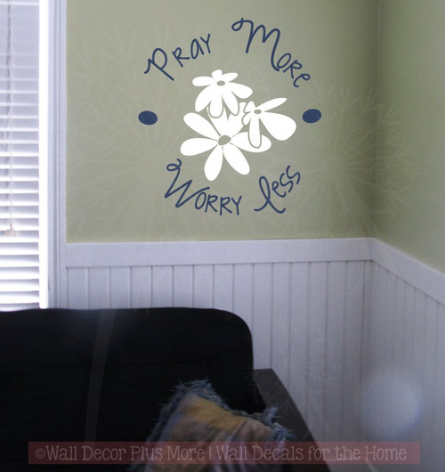 Pray More Worry Less with Flowers Wall Art Vinyl Letters Decals Décor-Deep Blue, White