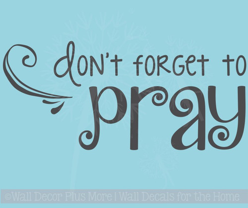 Don't Forget to Pray Vinyl Lettering Art Religious Home Wall Decor