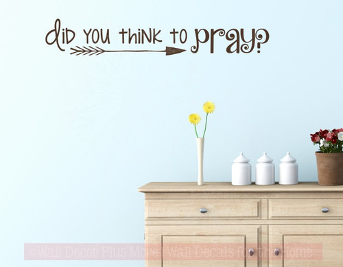 Did You Think To Pray Vinyl Letters Religious Wall Sticker Quotes-Chocolate Brown