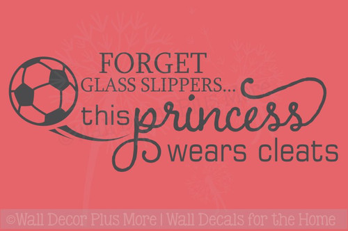 This Princess Wears Cleats Vinyl Letters Art Girls Soccer Quote Decor