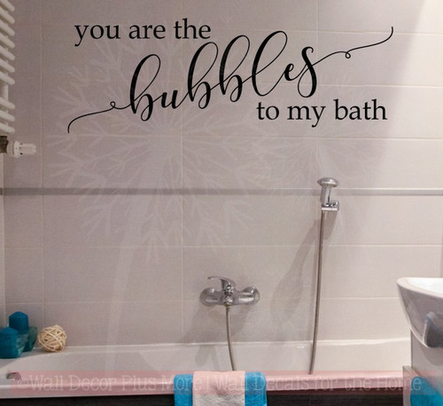 You Are Bubbles To My Bath Bathroom Wall Decals Quote Vinyl Lettering Art-Black