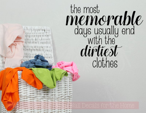 Memorable Days Dirtiest Clothes Laundry Room Quotes for Fun Wall Decor-Black