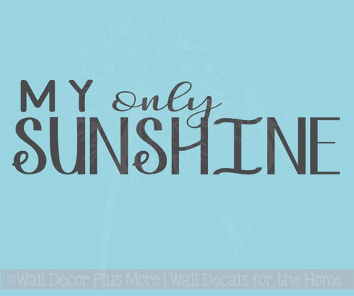 My Only Sunshine Nursery Wall Decal Sticker Vinyl Lettering Baby Room Decor