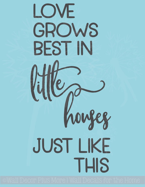 Love Grows Best in Little Houses Family Vinyl Stickers Wall Decals