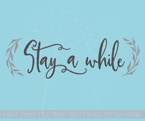 Stay A While with Leaves Wall Decals Modern Vinyl Letters Farmhouse Style