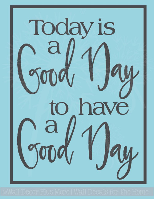 Good Day for a Good Day Motivational Vinyl Lettering Wall Art Stickers