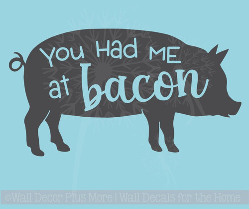 You Had Me At Bacon Farmhouse Kitchen Wall Decals Vinyl Art Letters