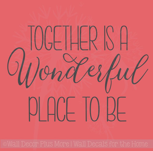 together is wonderful place family wall quotes vinyl decal letters