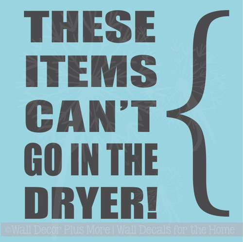 These Items Can't Go in Dryer Laundry Room Best Vinyl Stickers Decals