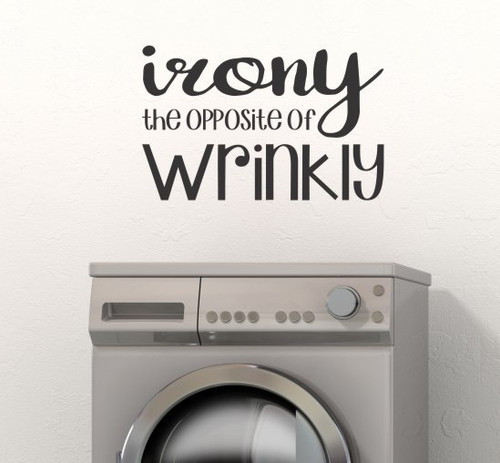 Irony Opposite of Wrinkly Laundry Room Decal Quote Wall Stickers Black