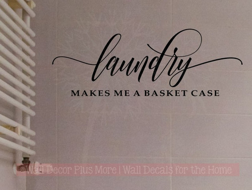 Makes Me A Basket Case Funny Laundry Room Quote Wall Decals Stickers-Black