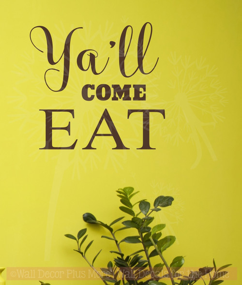 Ya'll Come Eat Kitchen Vinyl Stickers Wall Decals Farmhouse Style-Chocolate Brown