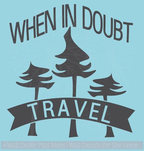 When In Doubt Travel Car Window Stickers Vinyl Letter Decals Quote
