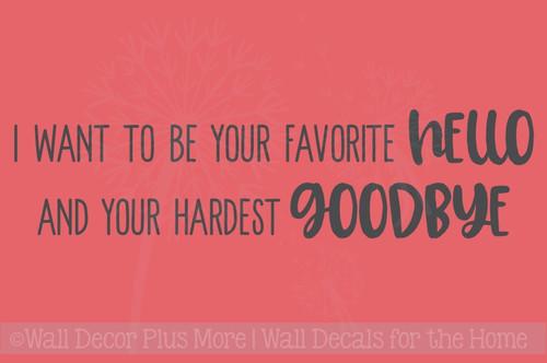 Favorite Hello Hardest Goodbye Love Vinyl Letters Decals Bedroom Quote