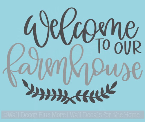 Welcome To Our Farmhouse Vinyl Decals Laurel Leaf Wall Sticker Quote
