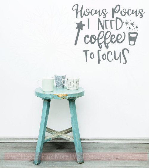 Hocus Pocus Need Coffee to Focus Vinyl Lettering Quote Funny Wall Art Decals Storm Gray