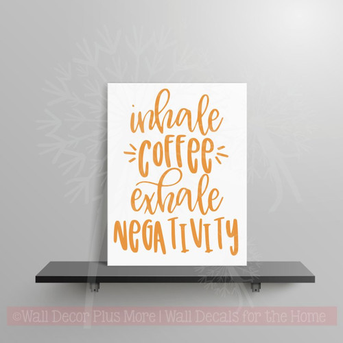 Inhale Coffee Exhale Negativity Motivational Quotes Wall Decor Sticker Rust