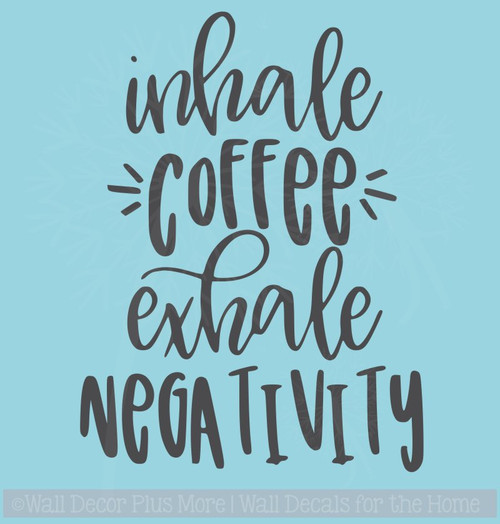 Inhale Coffee Exhale Negativity Motivational Quotes Wall Decor Sticker
