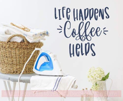 Life Happens Coffee Helps Vinyl Lettering Decals Wall Sticker Quotes Deep Blue
