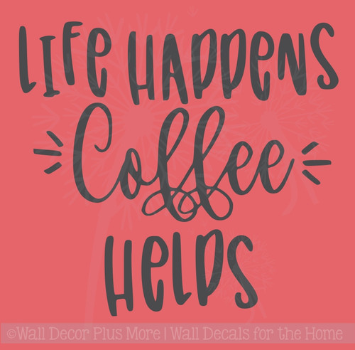Life Happens Coffee Helps Vinyl Lettering Decals Wall Sticker Quotes