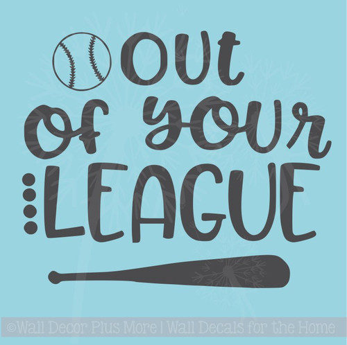 Out of Your League Baseball Decor for Bedroom Vinyl Lettering Decals