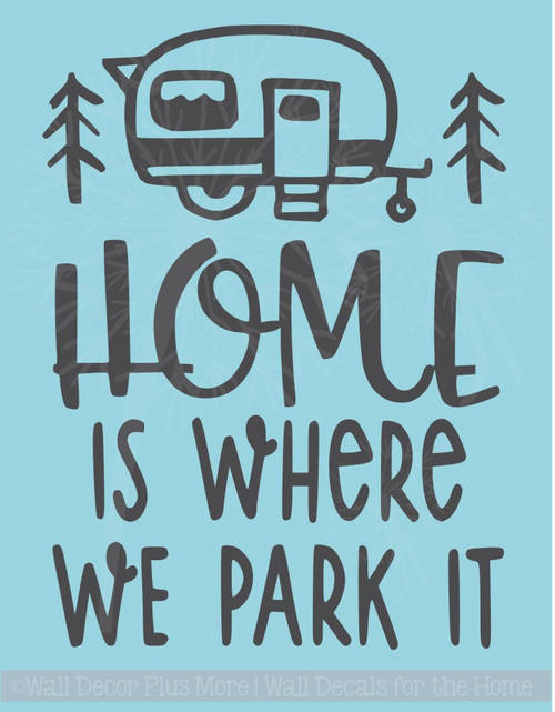 Home is Where We Park It Camper Vinyl Art Decals Wall Sticker RV Decor