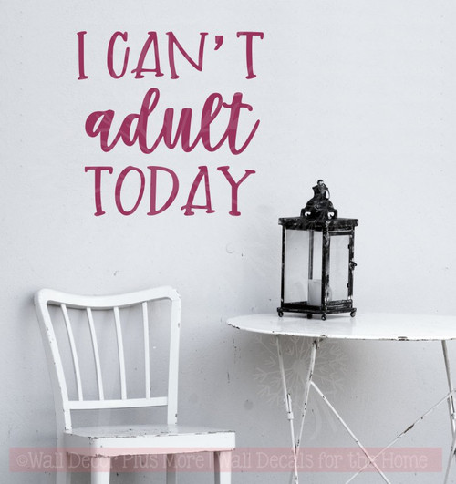 I Can't Adult Today Funny Wall Quotes Vinyl Lettering Stickers-Berry