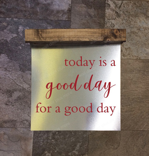 Wood Topper Metal Sign Today Good Day Inspirational Quote Hanging Wall Art-Red