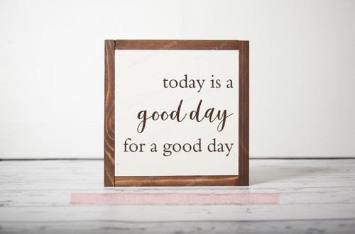 Framed Wood Sign Today is a Good Day Inspirational Quote Hanging Wall Art-Chocolate
