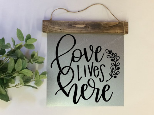Metal with Wooden Topper Love Lives Here Metal or Wood Sign with Vinyl Sticker Quote, Wall Art, 3 Sign Choices-Black