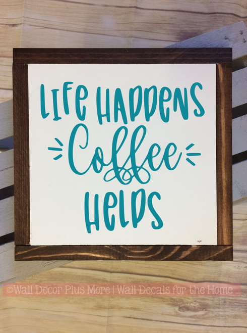 Framed Wood Sign Life Happens Coffee Helps Wood Sign Metal Laundry Words Hanging Wall Art-Teal