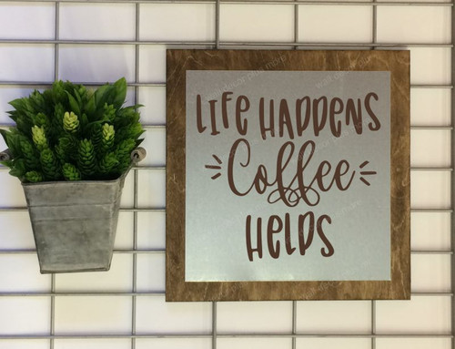 Metal on Wood Sign Life Happens Coffee Helps Wood Sign Metal Laundry Words Hanging Wall Art-Chocolate