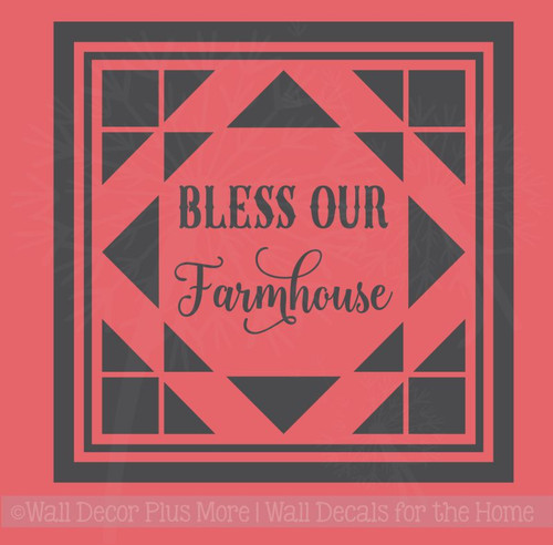 Bless Our Farmhouse Vinyl Sticker Wall Art Decals with Quilt Pattern
