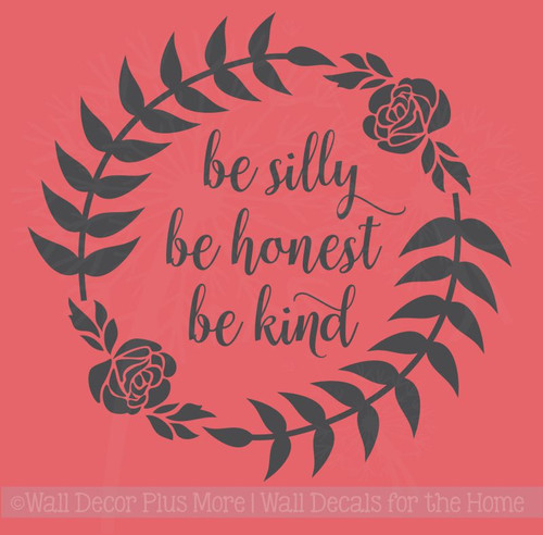 Be Silly Honest Kind Rose Laurel Floral Decals Daycare Wall Art