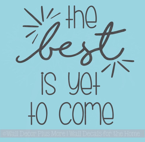 Best Is Yet To Come Vinyl Lettering Decals Motivational Grad Gifts