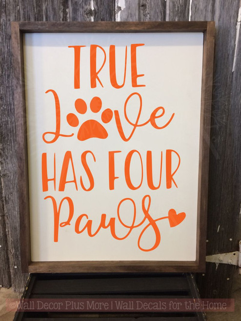 True Love Has Four Paws Pet Wall Decal Stickers Vinyl Art Wall Decor-Orange