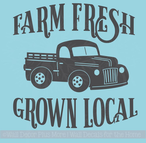 Farm Fresh Grown Local Vintage Pickup Wall Art Stickers Vinyl Decals