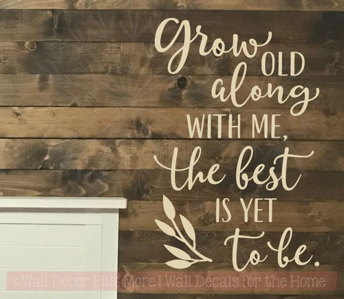Grow Old Along With Me Vinyl Lettering Decals Wall Decor Love Quotes-Beige