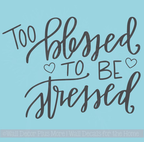 Too Blessed to be Stressed Thankful Mom Quotes Wall Decal Stickers
