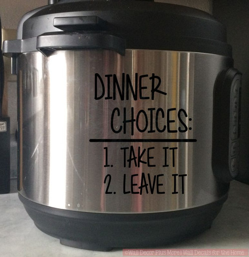 Dinner Choices Instant Pot Decal Kitchen Appliance Vinyl Stickers-Glossy Black