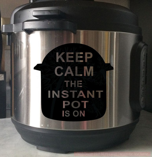 Keep Calm Instant Pot Decal Kitchen Decor Vinyl Lettering Stickers-Glossy Black, 8qt pot in image