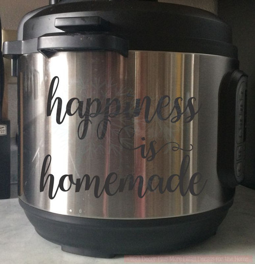 Happiness Is Homemade Instant Pot Decal Stickers Kitchen Vinyl Letters-Black, 8qt pot