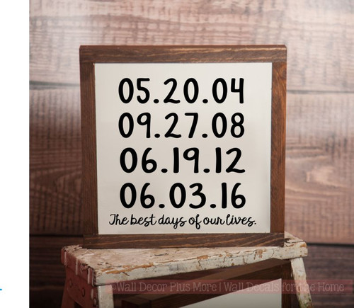 Wooden Frame, The Best Days of our Lives Personalized with Dates Metal or Wood Sign with Vinyl Sticker Quote, Wall Art, 3 Sign Choices